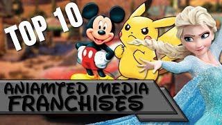 Top 10 | Animated Media Franchises