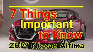 2019 Nissan Altima : 7 Things Important to Know