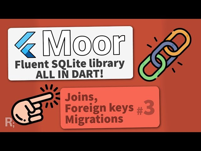 Moor (Room for Flutter) #3 –  Foreign Keys, Joins & Migrations – Fluent SQLite Database