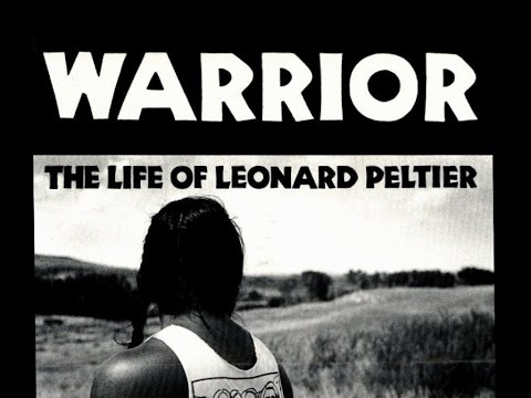 WARRIOR The Life of Leonard Peltier