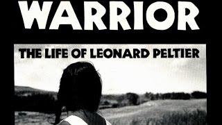 WARRIOR The Life of Leonard Peltier