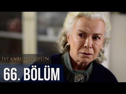 İstanbullu Gelin 66. Bölüm