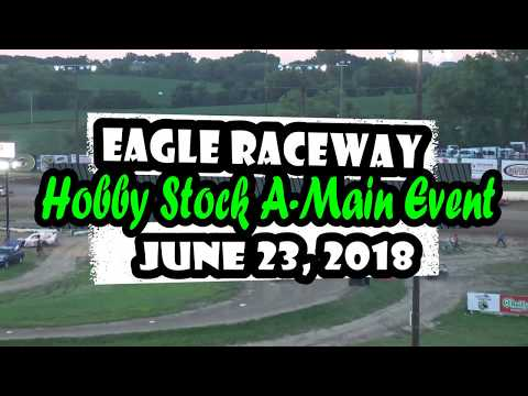 06/23/2018 Eagle Raceway Hobby Stock Feature