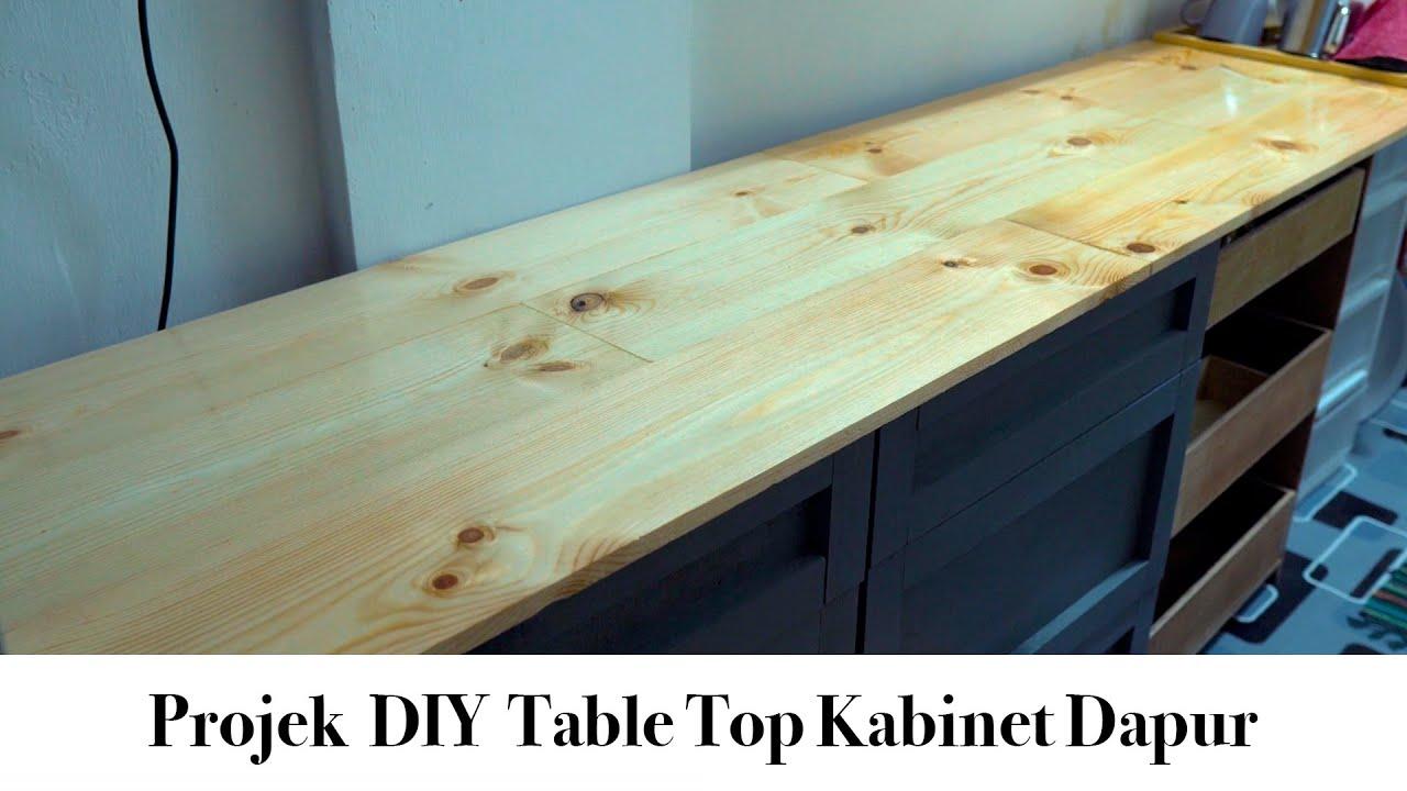 Membuat Kaunter Top Kabinet Dapur Menggunakan Kayu Pine Vlog 189 Youtube