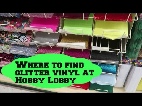 Where To Find Glitter Vinyl At Hobby Lobby Embroidery
