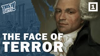 Maximilien Robespierre and the Reign of Terror (Part 1)
