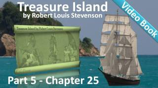 Chapter 25 - Treasure Island by Robert Louis Stevenson - I Strike The Jolly Roger