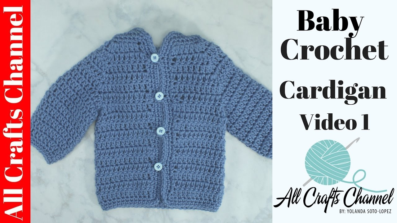 a82f8c8b848 Easy to crochet baby cardigan   Crochet baby sweater (Video 1) - Yolanda  Soto Lopez