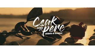 Children of Distance - Csak egy perc (Official Lyrics Video)