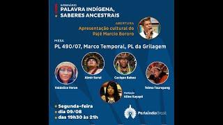 Webinário Palavra Indígena, Saberes Ancestrais (09/08/2021, 1a. sessão)