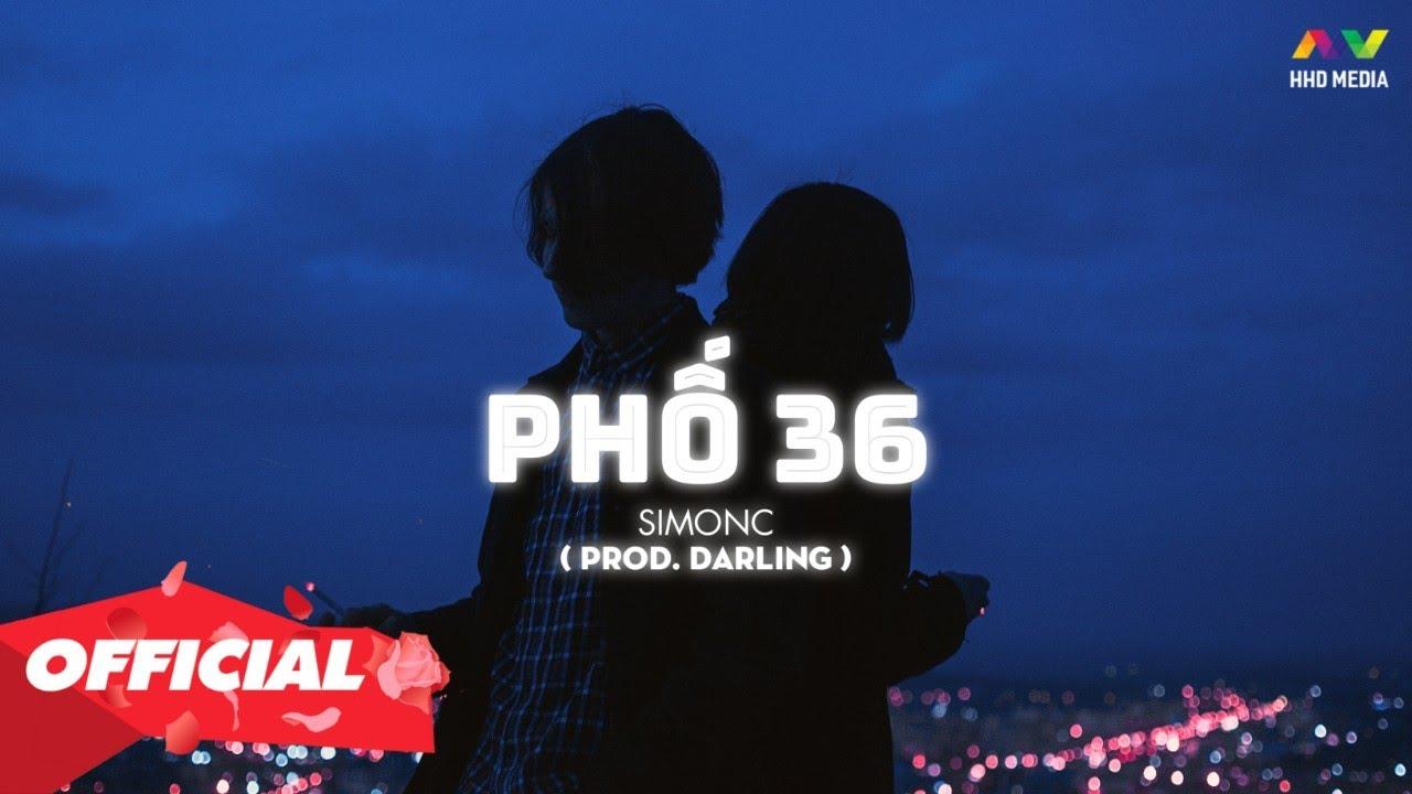 Download PHỐ 36 - SIMONC (PROD. DARLING)   OFFICIAL MV LYRICS