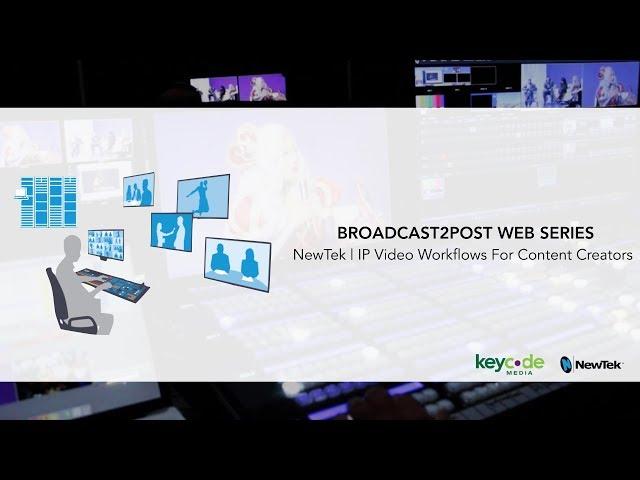 NewTek Premium Access | IP Video Workflows For Content Creators (B2P Ep 2.)