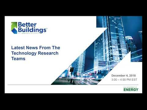 Better Buildings Webinar Series: Latest News From The Technology Research Teams