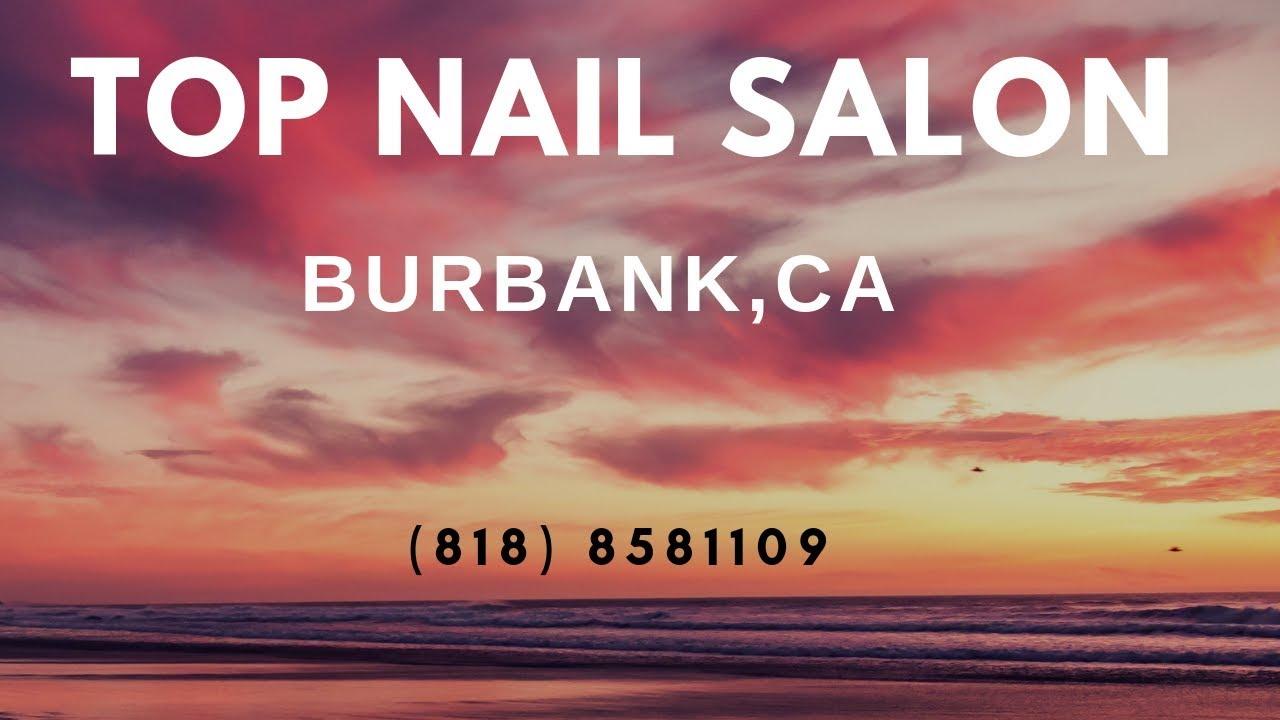 Best Nail Salon Burbank 818 8581109 Youtube