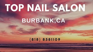 Best Nail Salon Burbank | (818) 8581109