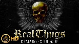 Demarco Ft. Rhogue - Real Thugs - January 2015