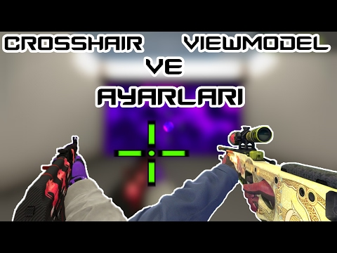 CS:GO CROSSHAİR VE VİEWMODEL AYARLARI [TÜRKÇE] - YouTube