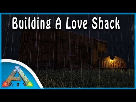 BUILDING A LOVE SHACK! | Ark: Survival Evolved