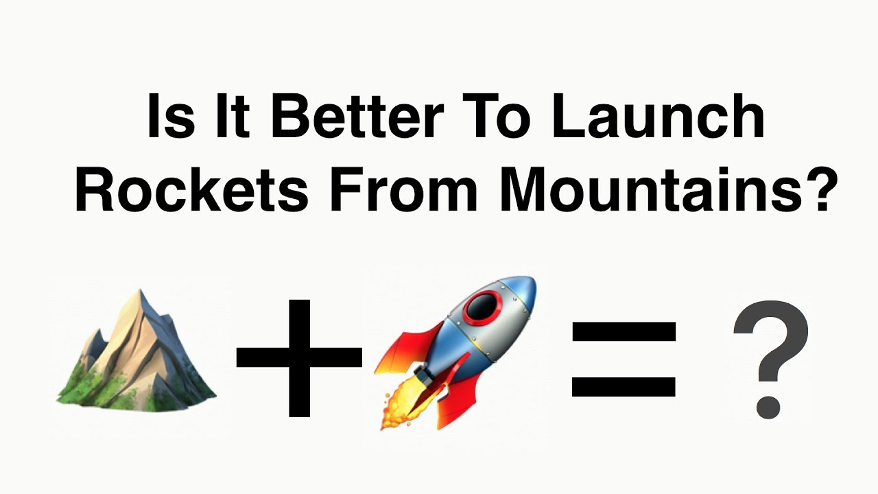 Does Launching Rockets From A Mountain Really Help?