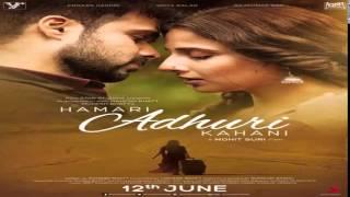 Hamari Adhuri Kahani Full Song with Download Link