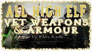 Elder Scrolls Online | All High Elf Veteran Weapons & Armour | Light Medium Heavy | Melee Bow Staff