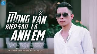 Mong Kiếp Sau Vẫn Là Anh Em Remix - Lê Bảo Bình