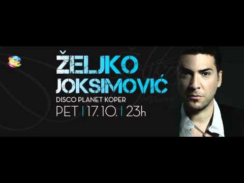 ŽELJKO JOKSIMOVIĆ & DJ NEY @ DISCO PLANET KOPER |17.10. ob 23h|
