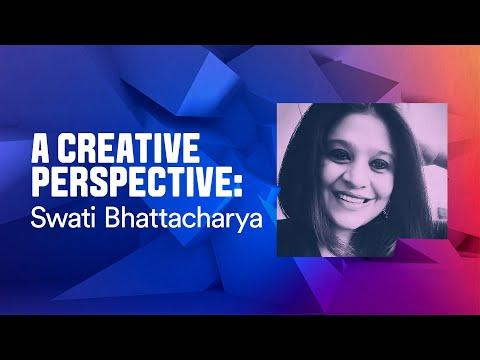 A Creative Perspective | Swati Bhattacharya