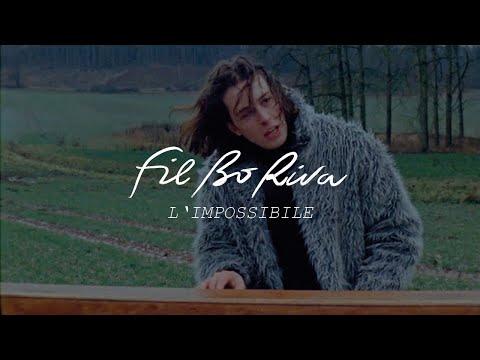 FIL BO RIVA - L'impossibile (Official Video)