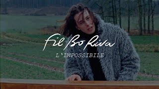 FIL BO RIVA - L'impossibile (Official Video)