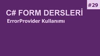 C# Form Dersleri-29 ErrorProvider Kullanımı