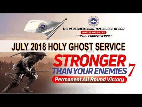 """JULY 2018- RCCG HOLY GHOST SERVICE """"Stronger Than Your Enemies 7"""""""