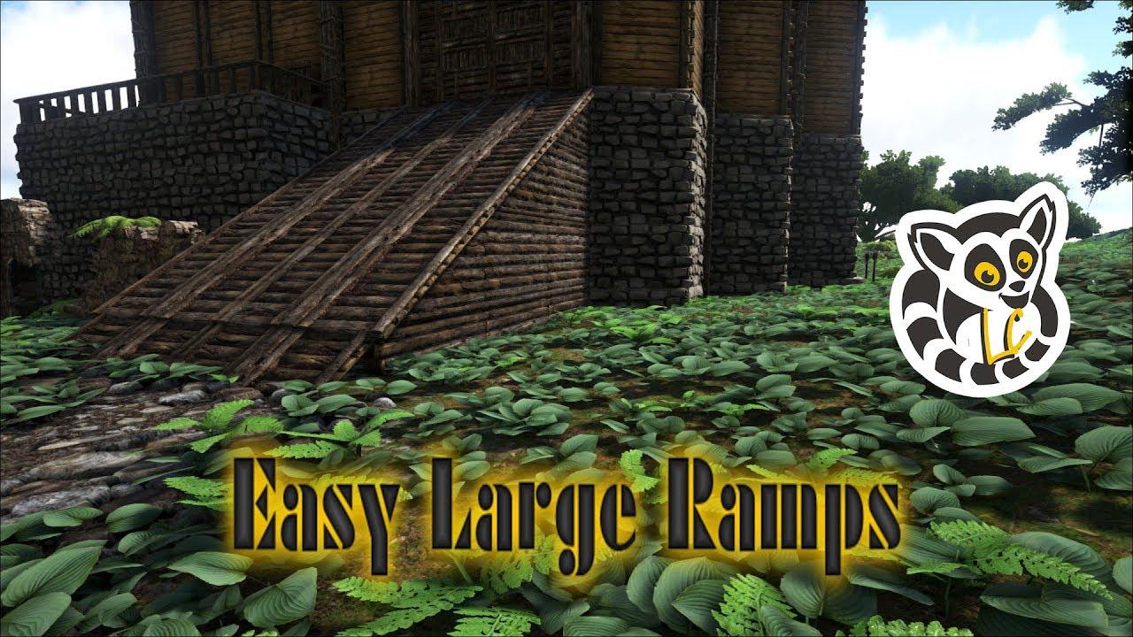 Ark Survival Evolved Easy Large Ramps