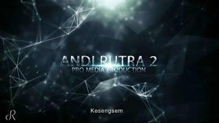 Kesengsem - ANDI PUTRA 2 Live Sukaresmi Compreng [27-12-2016]