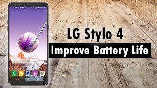 LG Stylo 4 How to Improve Battery Life