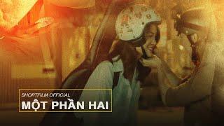 Phim ngắn bản chính thức | MỘT PHẦN HAI - Valentine 2020
