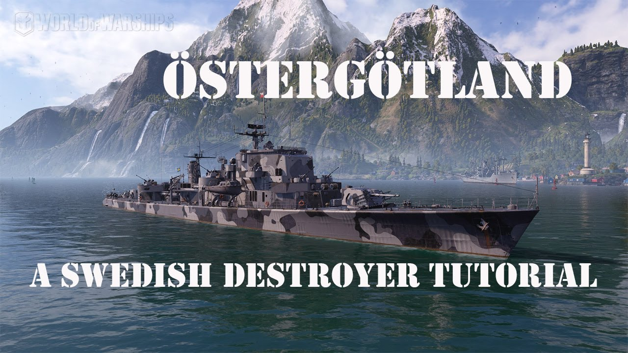 World Of Warships Ostergotland A Swedish Destroyer Tutorial Youtube