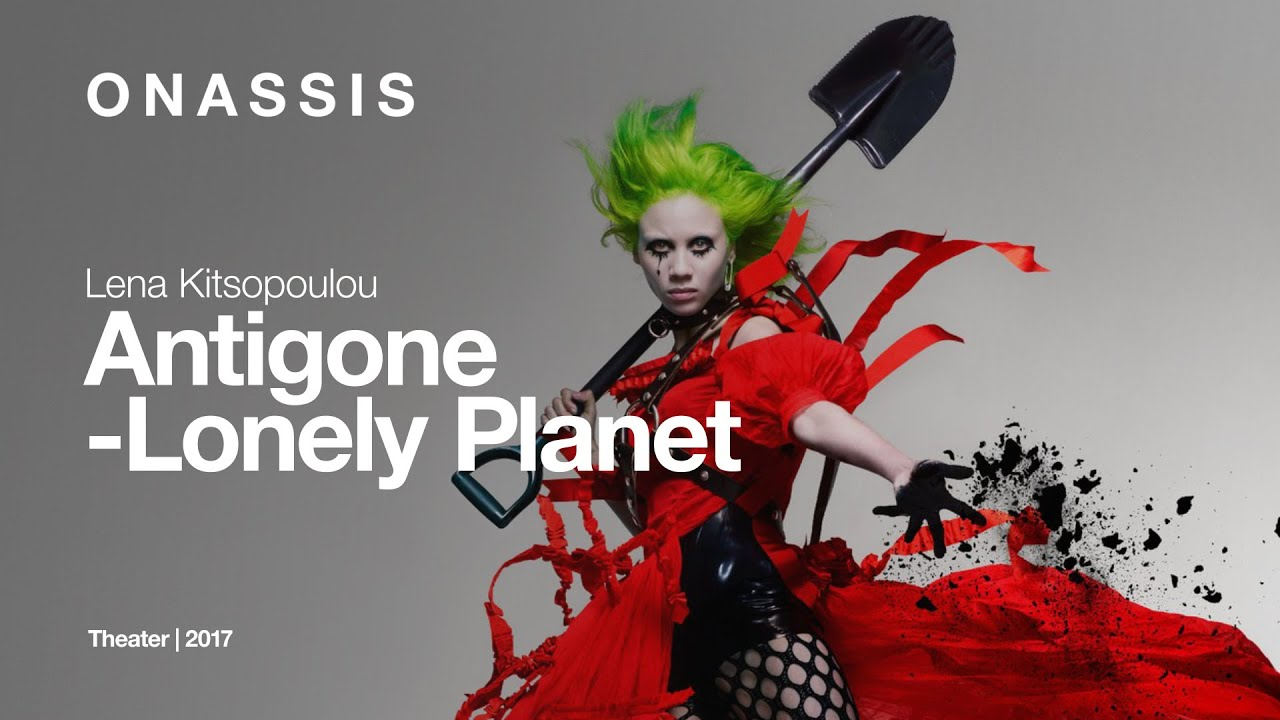 Antigone - Lonely Planet by Lena Kitsopoulou | Full Performance