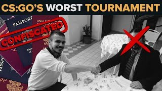 The Worst CS:GO Tournament Ever