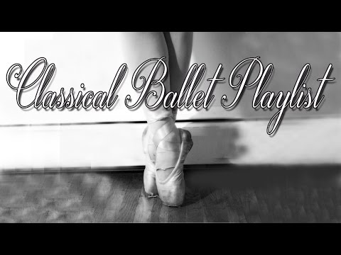 Classical Ballet Playlist