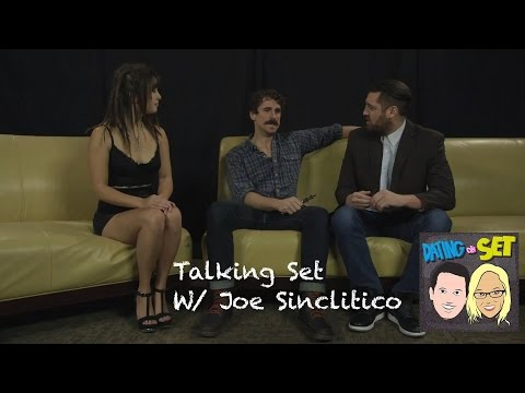 Dating On Set: Talking On Set with Joe Sinclitico