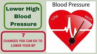 Lower high blood pressure - 7 changes ...