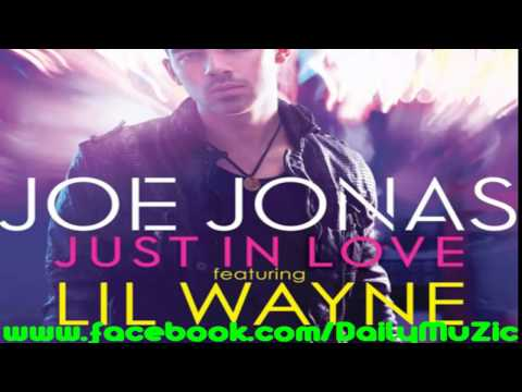 Joe Jonas -- Just In Love (Remix) (Feat Lil Wayne) [CDQ/Dirty]