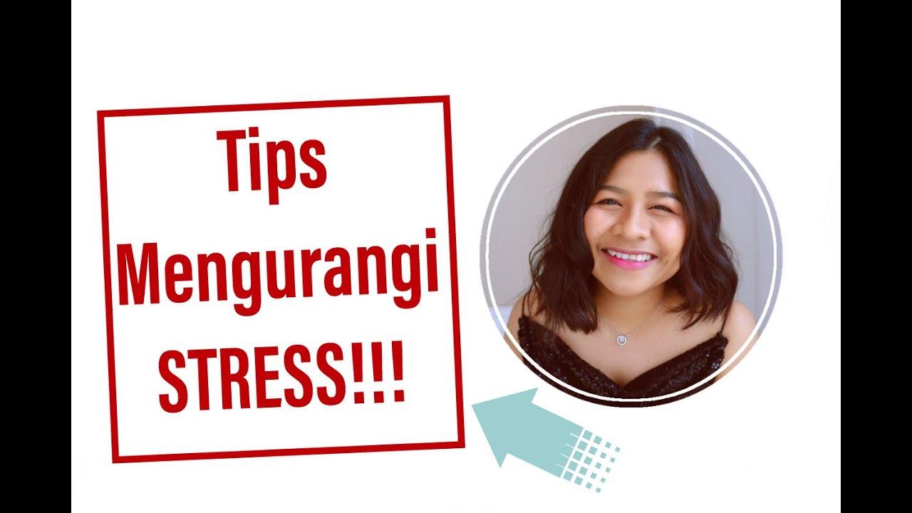 Tips Mengurangi Stress !!! - YouTube