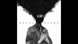 Royal Blood - Royal Blood (Full Album)
