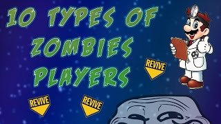 10 TYPES OF ZOMBIES PLAYERS- Which one are you? (Call of Duty: Zombies)