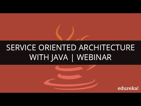 Service Oriented Architecture with JAVA | Edureka
