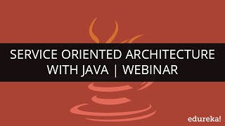 Service Oriented Architecture with JAVA | Webinar -1