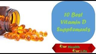Best Vitamin D Supplements 2016 - Top 10 Vitamin D Supplements Reviews