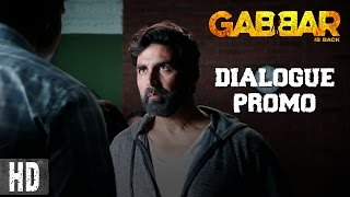 Gabbar Is On A Mission - Dialogue Promo 5 | Starring Akshay Kumar & Shruti Haasan | In Cinemas Now